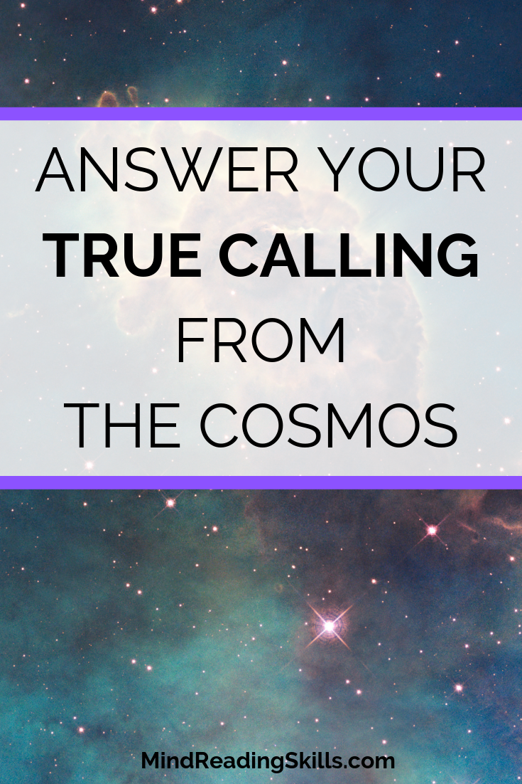 Are you ready to answer your true calling from the cosmos?